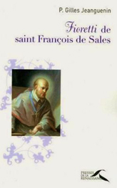 Fioretti de Saint François de Sales (P. Gilles Jeanguenin)