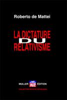 La dictature du relativisme - Prof. de Mattei