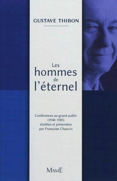 2012-68. Le goût de l'aliment éternel... dans Lectures & relectures les-hommes-de-leternel-gustave-thibon