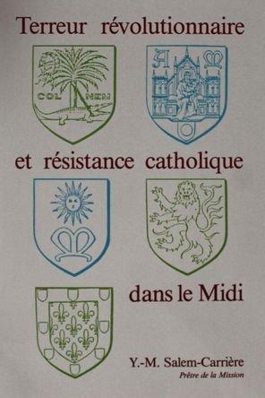 Terreur révolutionnaire et résistance catholique dans le Midi - R.P. Salem-Carrière
