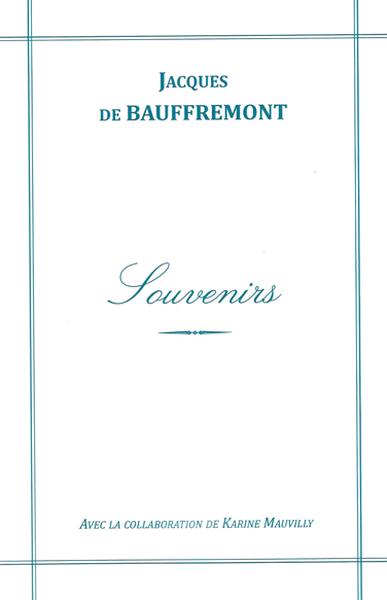 Jacques de Bauffremont - Souvenirs