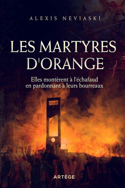 Les martyres d'Orange - Alexis Neviaski